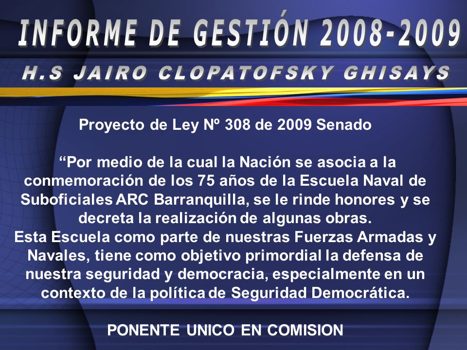 Proyecto de Ley Nº 308 de 2009 Senado Por medio de la cual la Nación se asocia a la conmemoración de los 75 años de la Escuela Naval de Suboficiales A