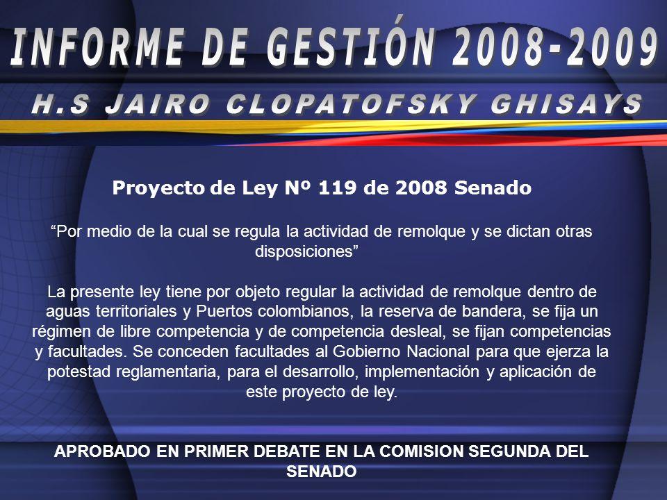 Proyecto de Ley Nº 119 de 2008 Senado Por medio de la cual se regula la actividad de remolque y se dictan otras disposiciones La presente ley tiene po