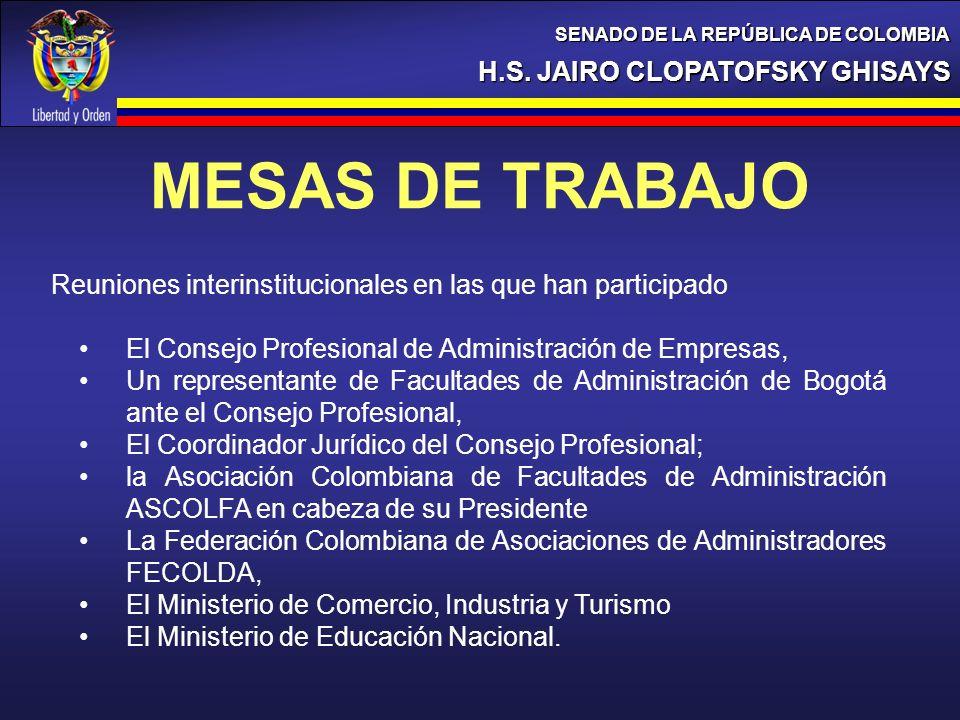 H.S. JAIRO CLOPATOFSKY GHISAYS SENADO DE LA REPÚBLICA DE COLOMBIA Reuniones interinstitucionales en las que han participado El Consejo Profesional de
