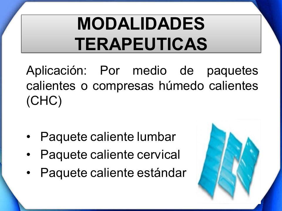 MODALIDADES TERAPEUTICAS Aplicación: Por medio de paquetes calientes o compresas húmedo calientes (CHC) Paquete caliente lumbar Paquete caliente cervi