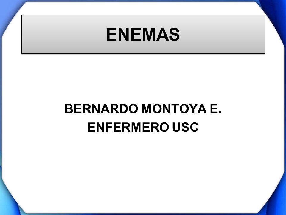 ENEMAS BERNARDO MONTOYA E. ENFERMERO USC