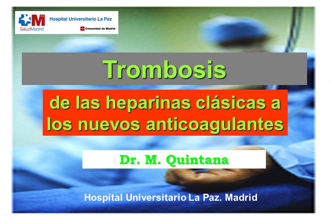 Inhibidores IIa: Orales (DABIGATRAN) Inhibe específica y reversiblemente la trombina, la enzima llave de la cascada de la coagulación efectiva anticoagulación con un bajo riesgo de hemorragia excrección renal indicación de profilaxis de TEV tras cirugía ortopédica electiva de sustitución total de prótesis de rodilla y de cadera