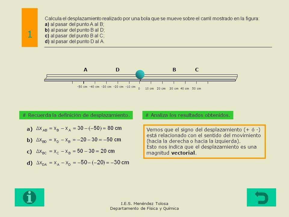 Calcula el desplazamiento realizado por una bola que se mueve sobre el carril mostrado en la figura: a) al pasar del punto A al B; b) al pasar del pun