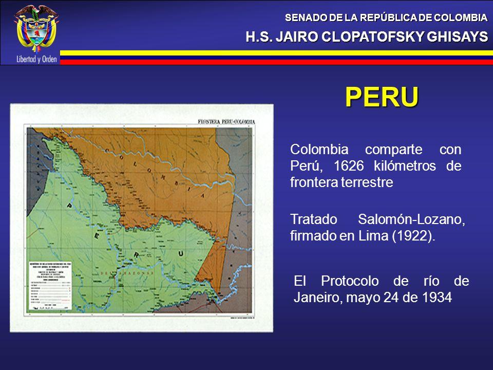 H.S. JAIRO CLOPATOFSKY GHISAYS SENADO DE LA REPÚBLICA DE COLOMBIA PERU Tratado Salomón-Lozano, firmado en Lima (1922). Colombia comparte con Perú, 162