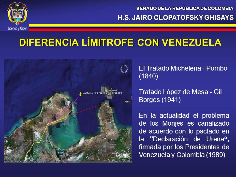H.S. JAIRO CLOPATOFSKY GHISAYS SENADO DE LA REPÚBLICA DE COLOMBIA DIFERENCIA LÍMITROFE CON VENEZUELA El Tratado Michelena - Pombo (1840) Tratado López