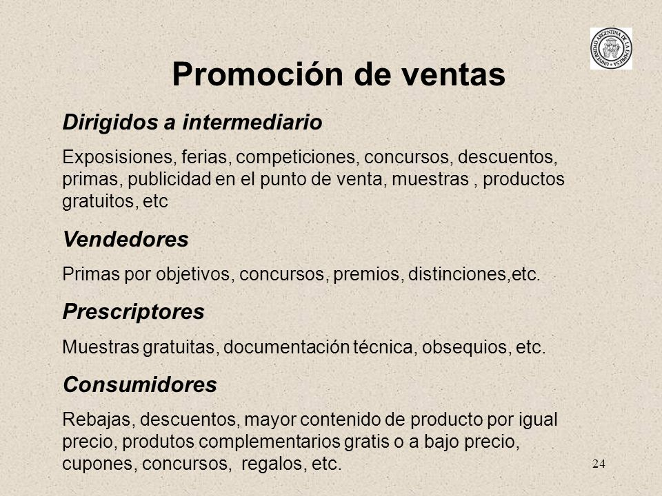 24 Promoción de ventas Dirigidos a intermediario Exposisiones, ferias, competiciones, concursos, descuentos, primas, publicidad en el punto de venta,