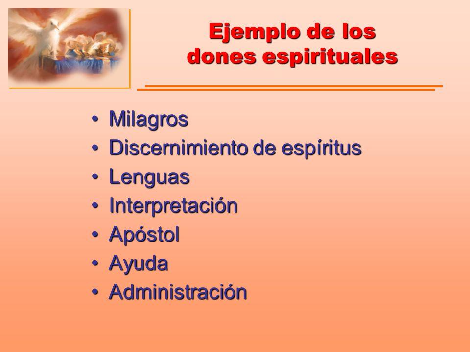 Ejemplo de los dones espirituales MilagrosMilagros Discernimiento de espíritusDiscernimiento de espíritus LenguasLenguas InterpretaciónInterpretación