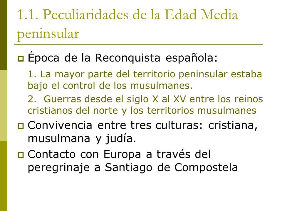 1.1.Peculiaridades de la Edad Media peninsular Época de la Reconquista española: 1.
