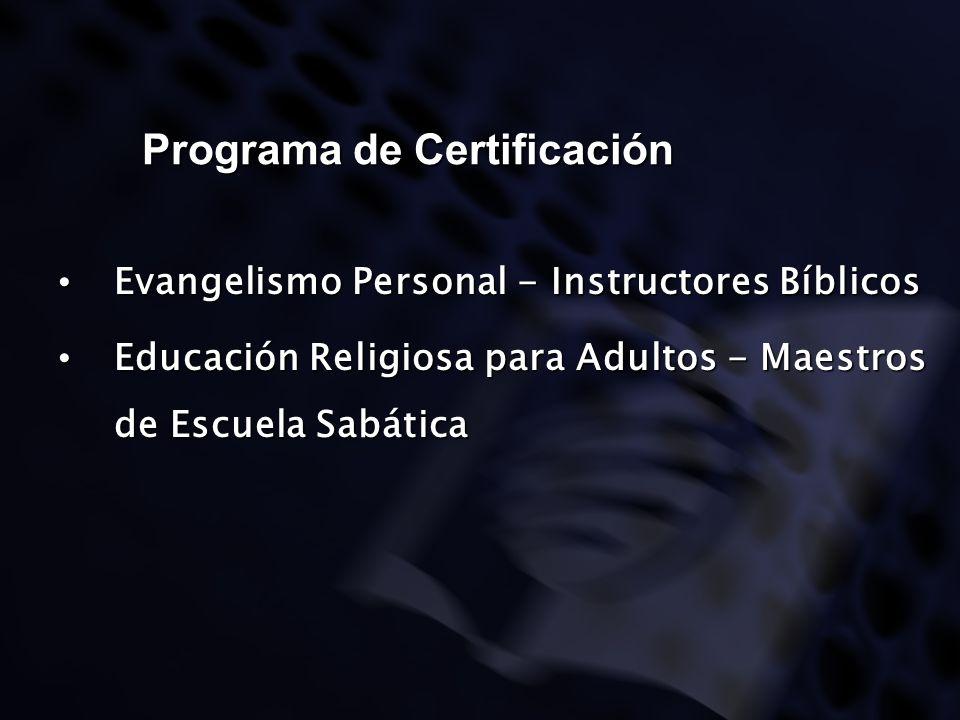 Programa de Certificación Evangelismo Personal - Instructores Bíblicos Evangelismo Personal - Instructores Bíblicos Educación Religiosa para Adultos -