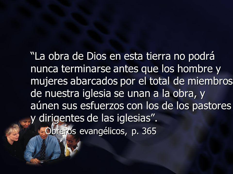 La obra de Dios en esta tierra no podrá nunca terminarse antes que los hombre y mujeres abarcados por el total de miembros de nuestra iglesia se unan