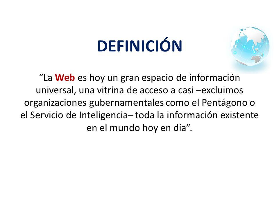 La Web es hoy un gran espacio de información universal, una vitrina de acceso a casi –excluimos organizaciones gubernamentales como el Pentágono o el