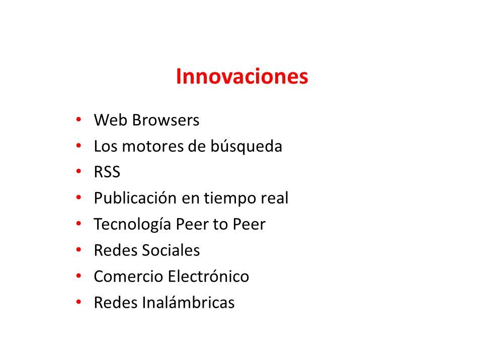 Web Browsers Los motores de búsqueda RSS Publicación en tiempo real Tecnología Peer to Peer Redes Sociales Comercio Electrónico Redes Inalámbricas Inn