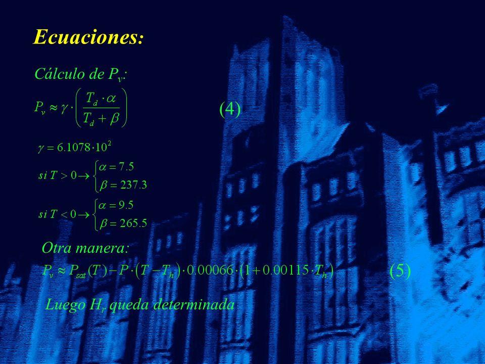 Ecuaciones : Cálculo de P v : (4) Otra manera: (5) Luego H r queda determinada