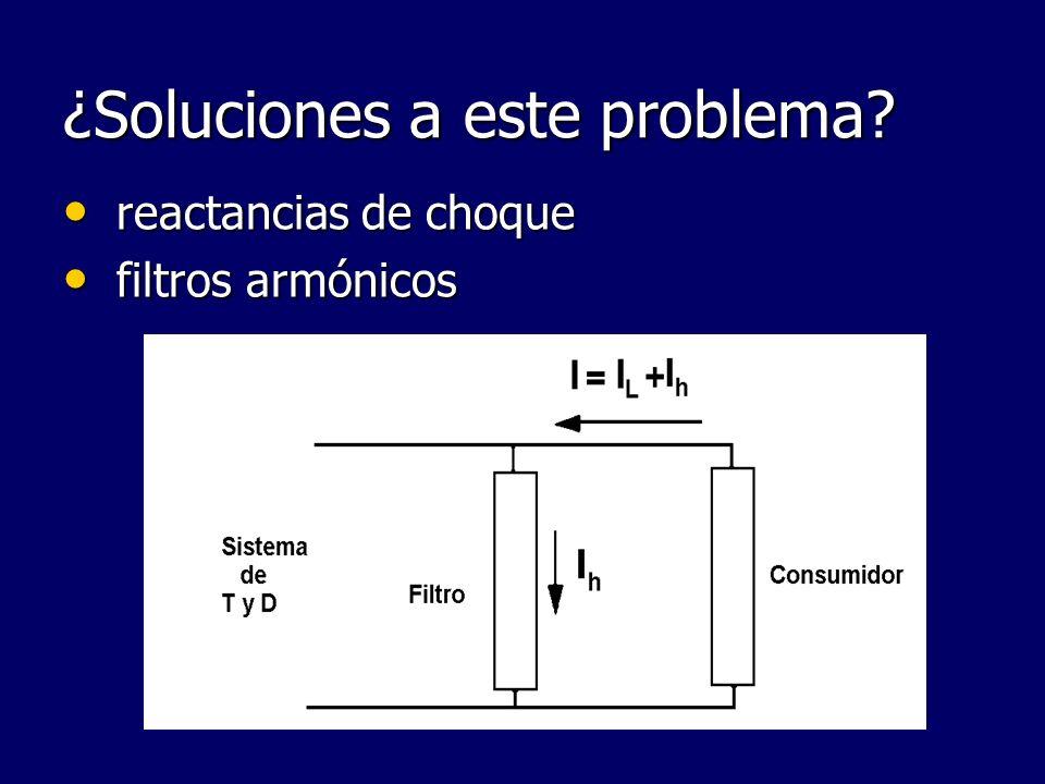 ¿Soluciones a este problema? reactancias de choque reactancias de choque filtros armónicos filtros armónicos
