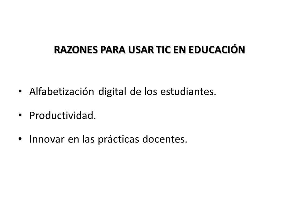 RAZONES PARA USAR TIC EN EDUCACIÓN Alfabetización digital de los estudiantes. Productividad. Innovar en las prácticas docentes. 33 / 38