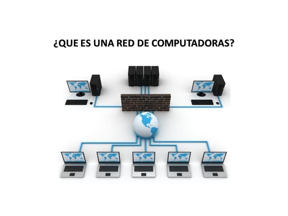 ¿QUE ES UNA RED DE COMPUTADORAS? 4 / 38