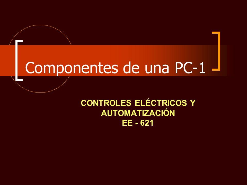 Componentes de una PC-1 CONTROLES ELÉCTRICOS Y AUTOMATIZACIÓN EE - 621