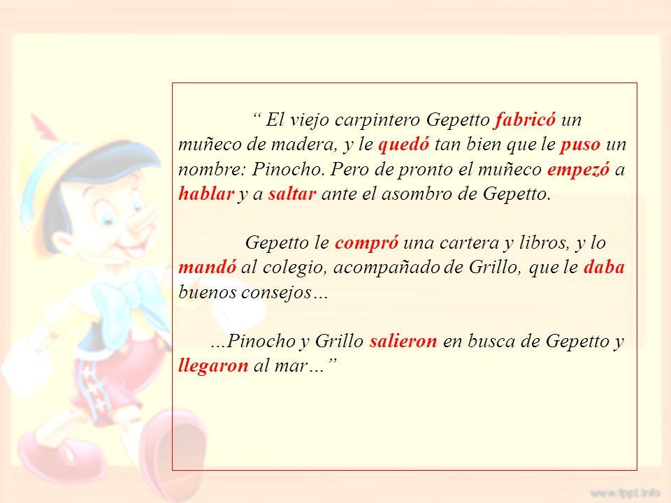 El viejo carpintero Gepetto fabricó un muñeco de madera, y le quedó tan bien que le puso un nombre: Pinocho.