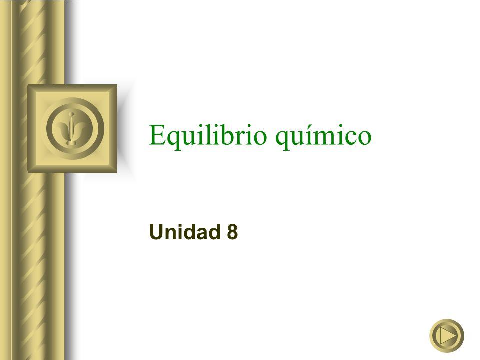 Equilibrio químico Unidad 8