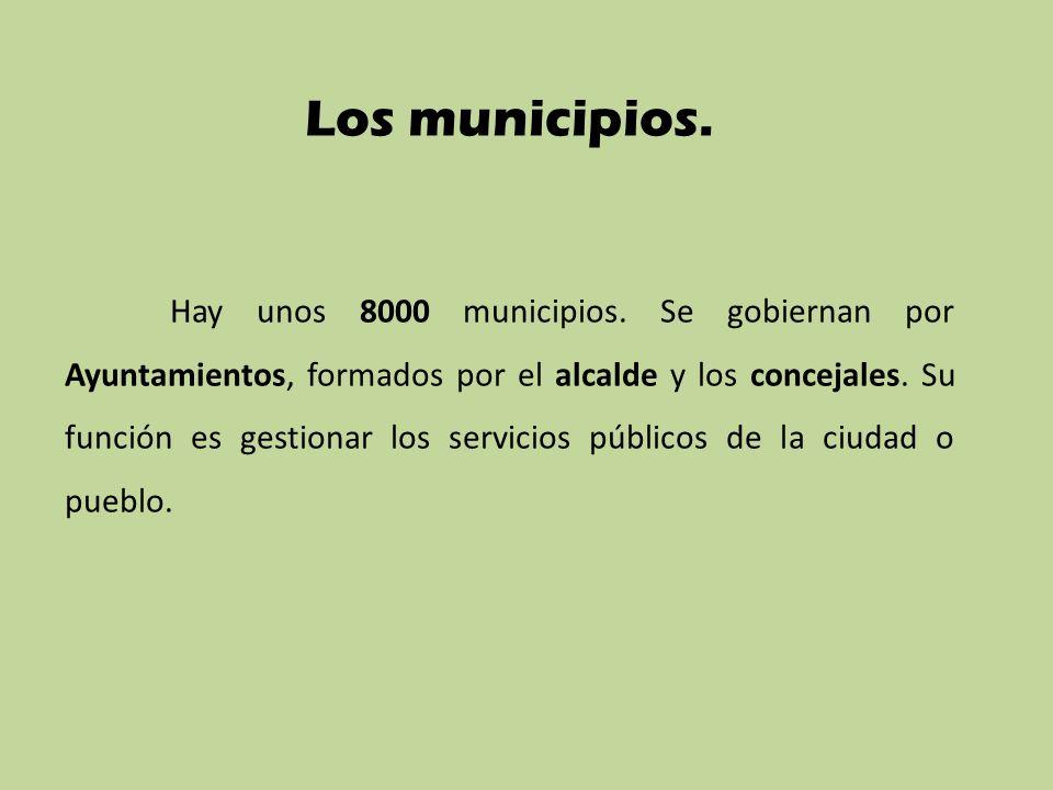 Los municipios.Hay unos 8000 municipios.