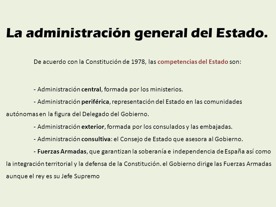 La administración general del Estado.