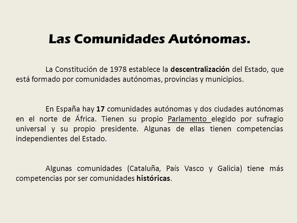 Las Comunidades Autónomas.