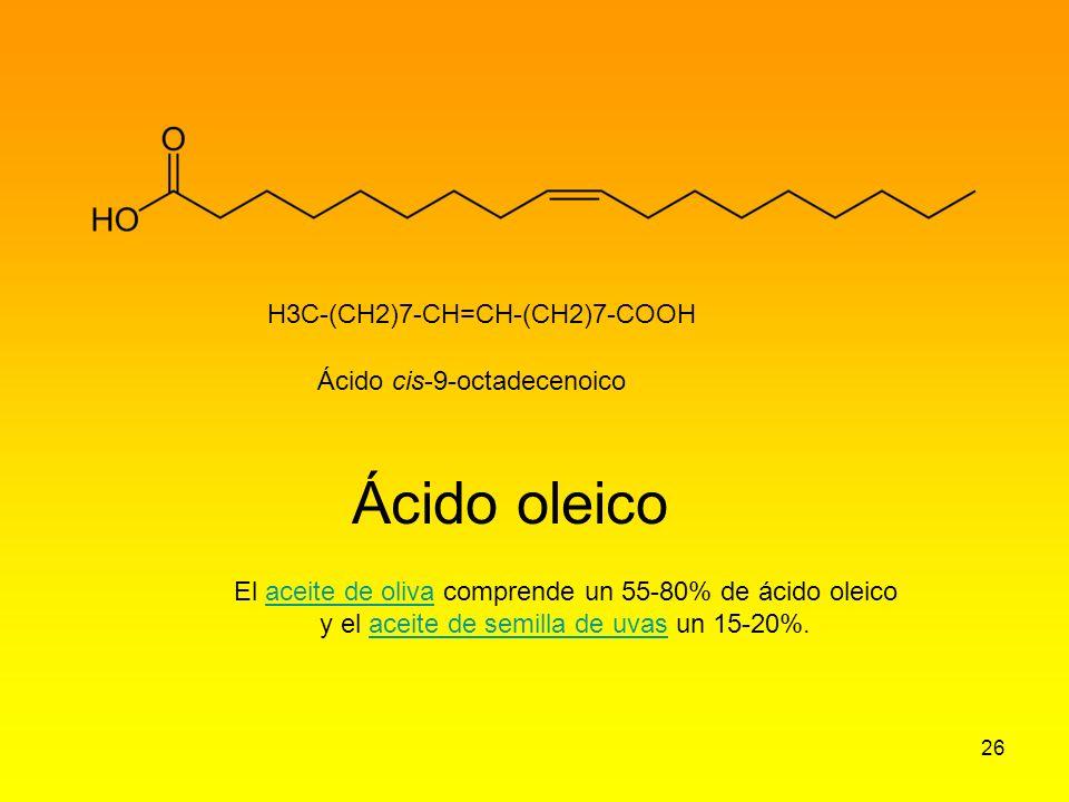 26 H3C-(CH2)7-CH=CH-(CH2)7-COOH Ácido cis-9-octadecenoico Ácido oleico El aceite de oliva comprende un 55-80% de ácido oleicoaceite de oliva y el acei