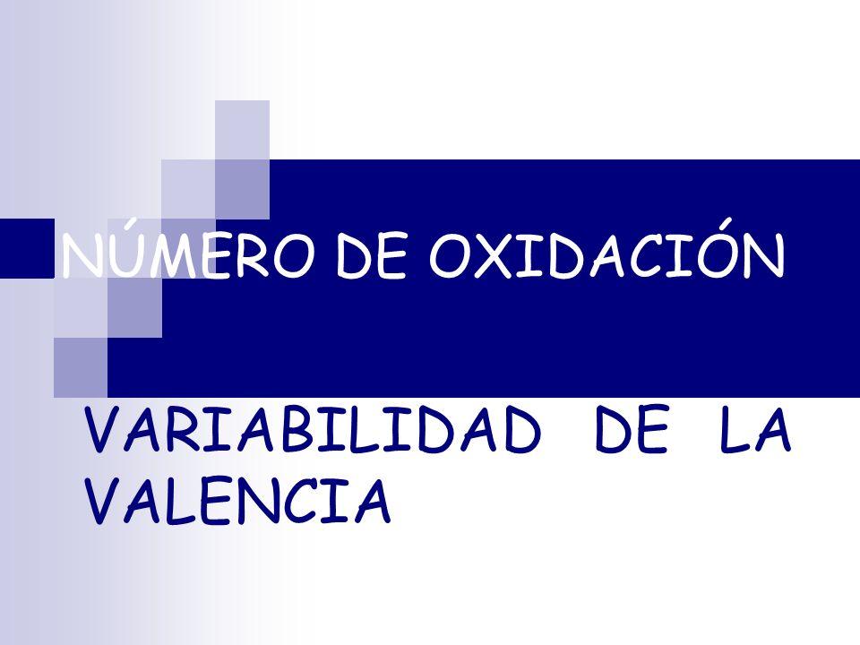 VARIABILIDAD DE LA VALENCIA NÚMERO DE OXIDACIÓN