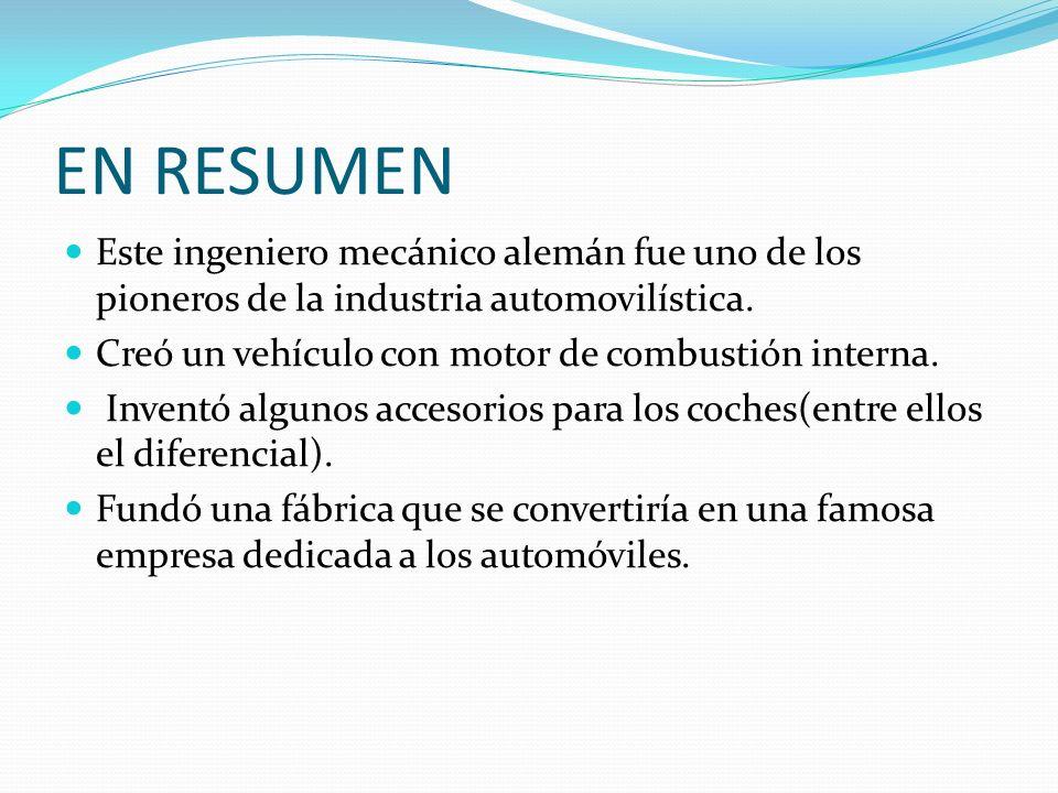 EN RESUMEN Este ingeniero mecánico alemán fue uno de los pioneros de la industria automovilística. Creó un vehículo con motor de combustión interna. I