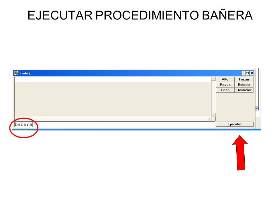 EJECUTAR PROCEDIMIENTO BAÑERA