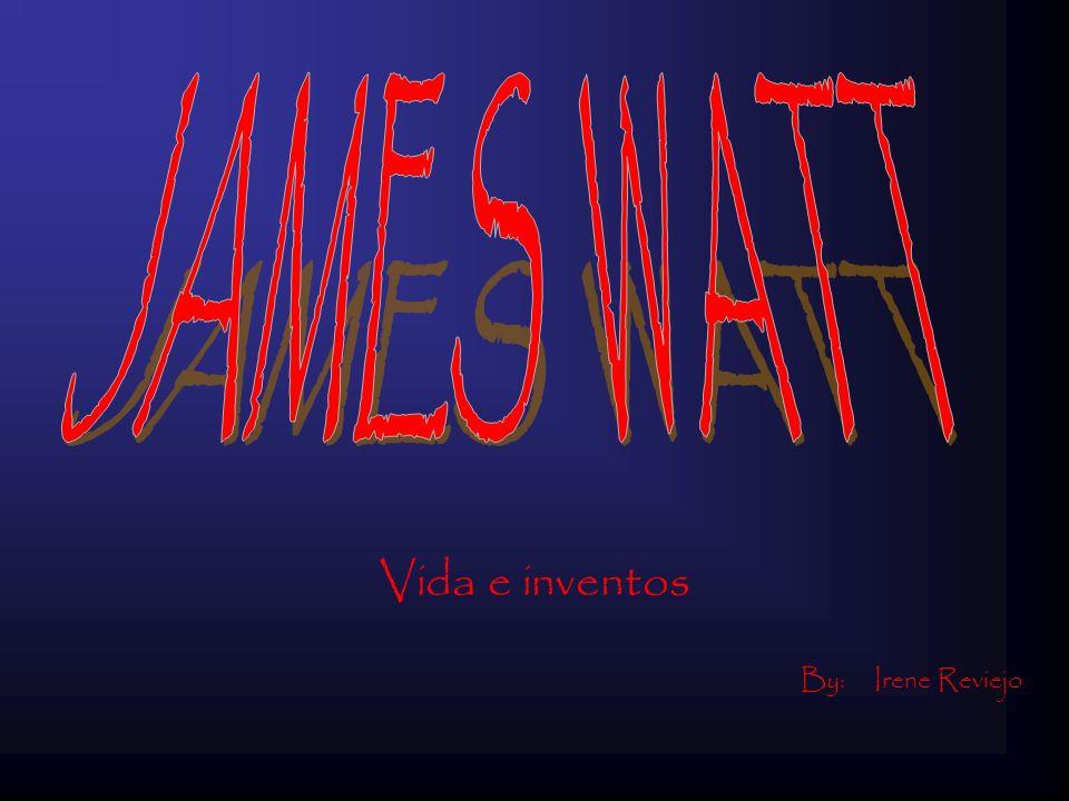 ÍNDICE 1…………Portada 2…………Indice: 3………….¿Quien era James Watt.