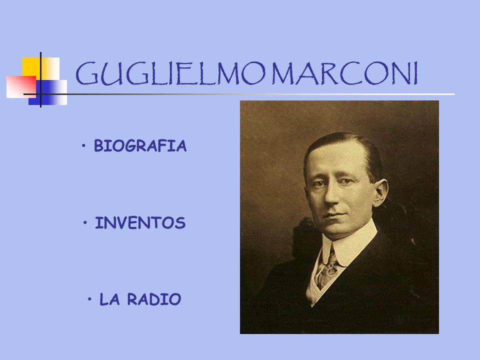 BIOGRAFIA -Guglielmo Marconi, nació en Bolonia el 25 de Abril de 1874.