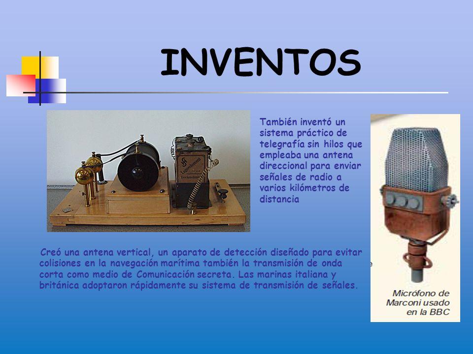 INVENTOS Creó una antena vertical, un aparato de detección diseñado para evitar colisiones en la navegación marítima también la transmisión de onda corta como medio de Comunicación secreta.
