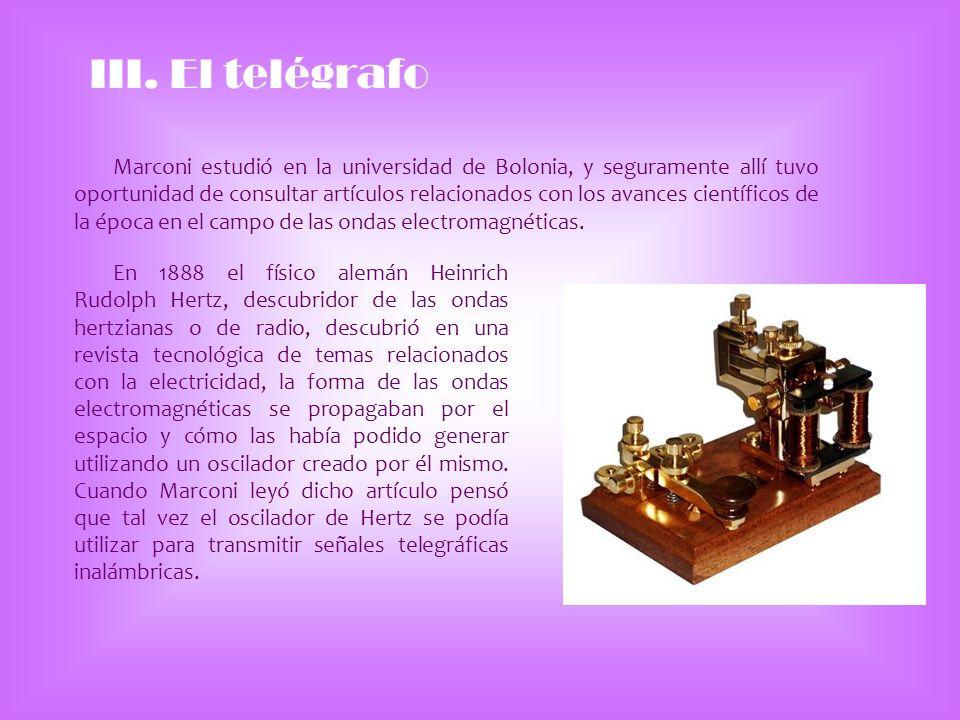 En 1894, Marconi comenzó a realizar sus primeros experimentos, para lo cual construyó un emisor y un receptor basado en el modelo creado por Hertz.