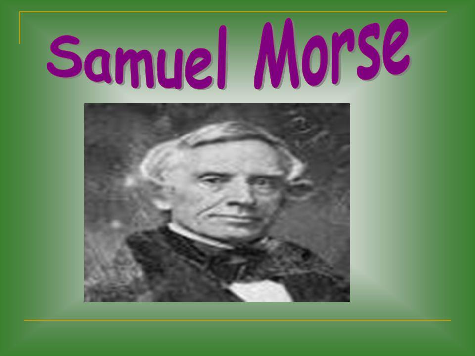 Samuel Finley Breese Morse, nació el 27 de Abril de 1791 en Massachussets.