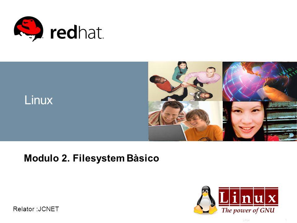 Linux1 Modulo 2. Filesystem Bàsico Relator :JCNET