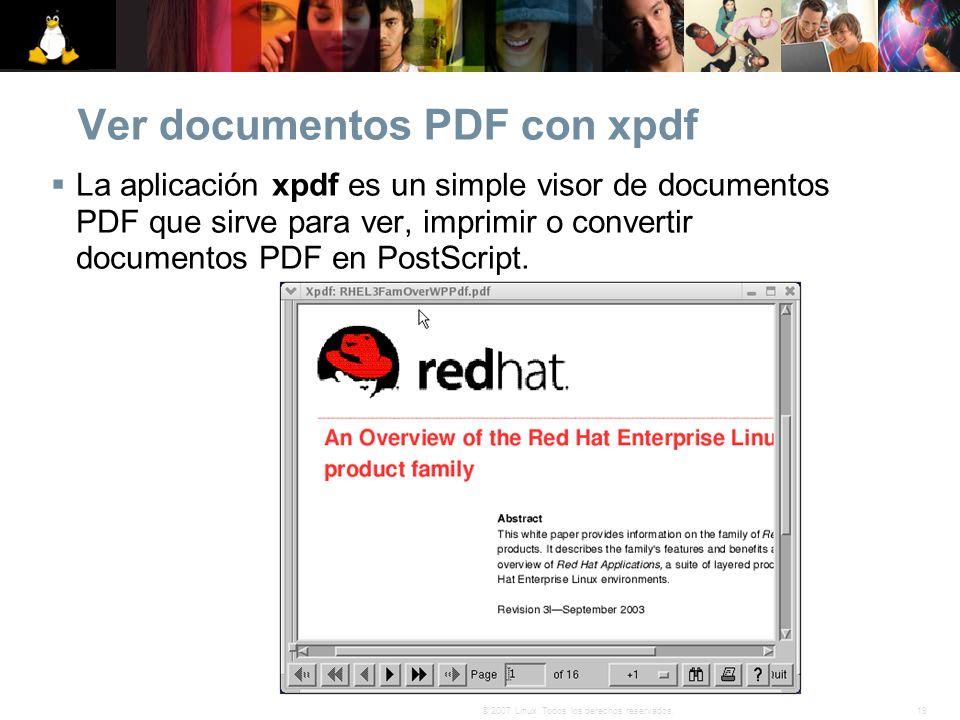19© 2007 Linux. Todos los derechos reservados. Ver documentos PDF con xpdf La aplicación xpdf es un simple visor de documentos PDF que sirve para ver,