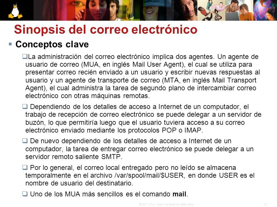 21© 2007 Linux. Todos los derechos reservados. Sinopsis del correo electrónico Conceptos clave La administración del correo electrónico implica dos ag