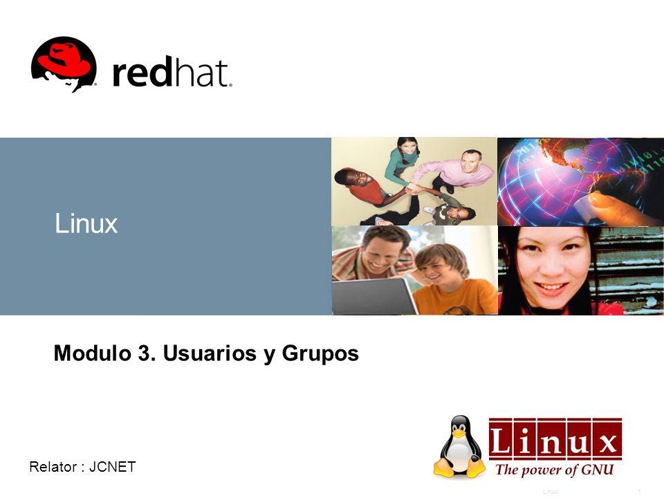 Linux1 Modulo 3. Usuarios y Grupos Relator : JCNET