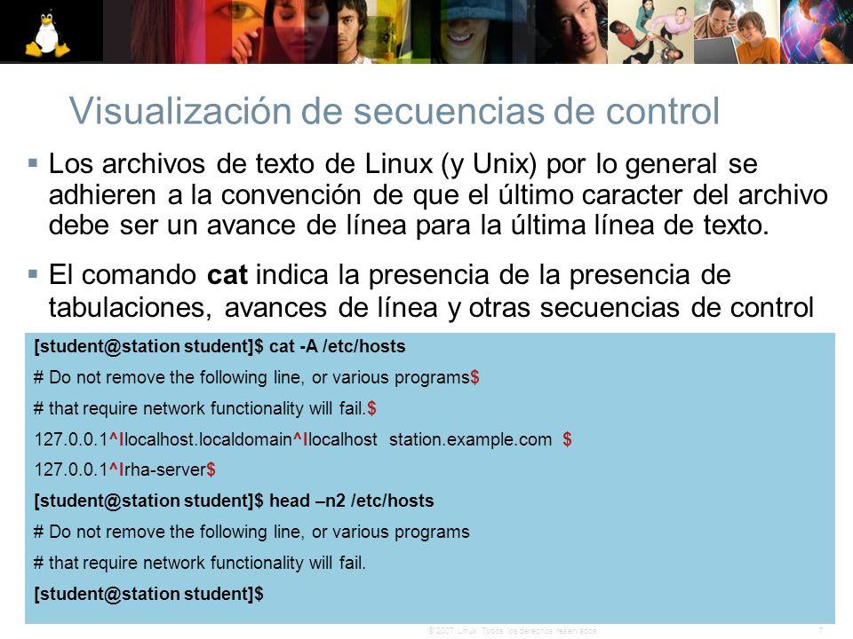 7© 2007 Linux. Todos los derechos reservados. Visualización de secuencias de control Los archivos de texto de Linux (y Unix) por lo general se adhiere
