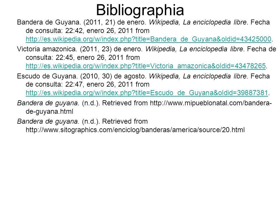 Bibliographia Bandera de Guyana. (2011, 21) de enero. Wikipedia, La enciclopedia libre. Fecha de consulta: 22:42, enero 26, 2011 from http://es.wikipe