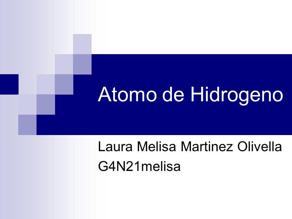 Atomo de Hidrogeno Laura Melisa Martinez Olivella G4N21melisa