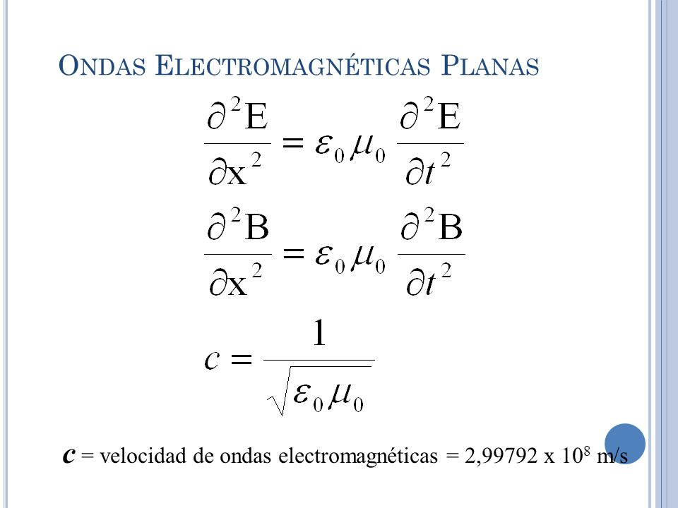 c = velocidad de ondas electromagnéticas = 2,99792 x 10 8 m/s