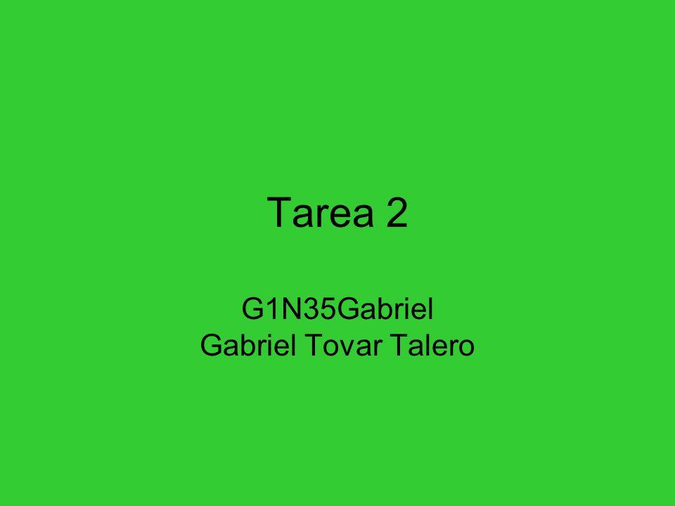 Tarea 2 G1N35Gabriel Gabriel Tovar Talero