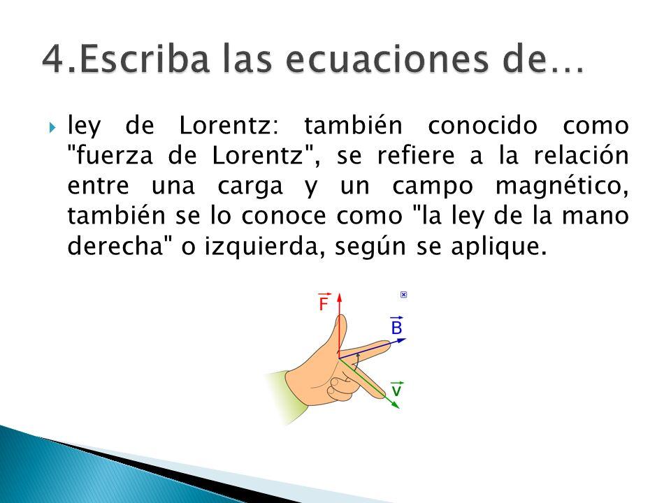 ley de Lorentz: también conocido como