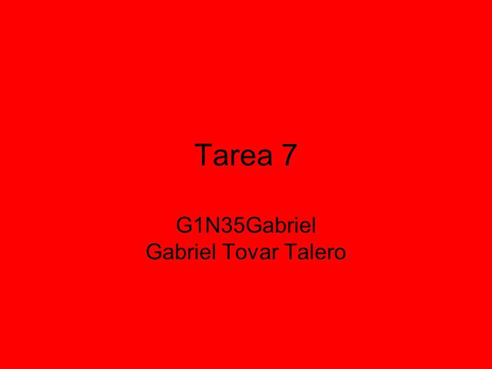 Tarea 7 G1N35Gabriel Gabriel Tovar Talero