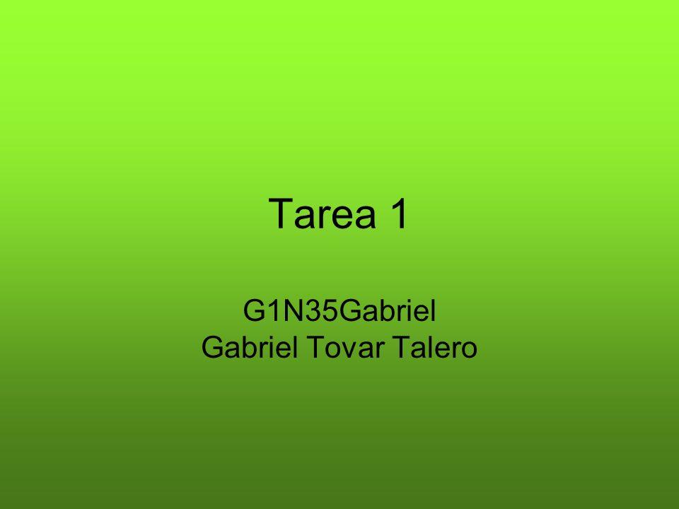 Tarea 1 G1N35Gabriel Gabriel Tovar Talero