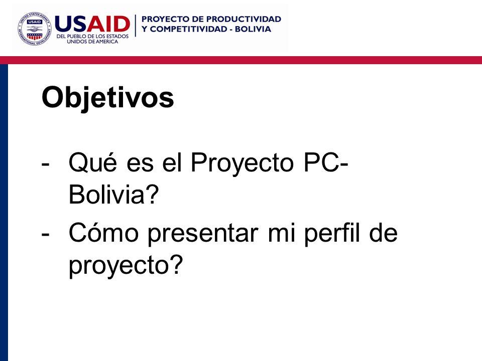 Invitación – Información general Dirigida a actividades de las cadenas priorizadas Fondo general no reembolsable de hasta Bs 2.000.000 Aportes público (USAID) – privado (organizaciones bolivianas)