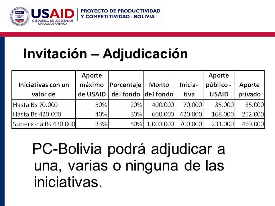 Invitación – Adjudicación PC-Bolivia podrá adjudicar a una, varias o ninguna de las iniciativas.