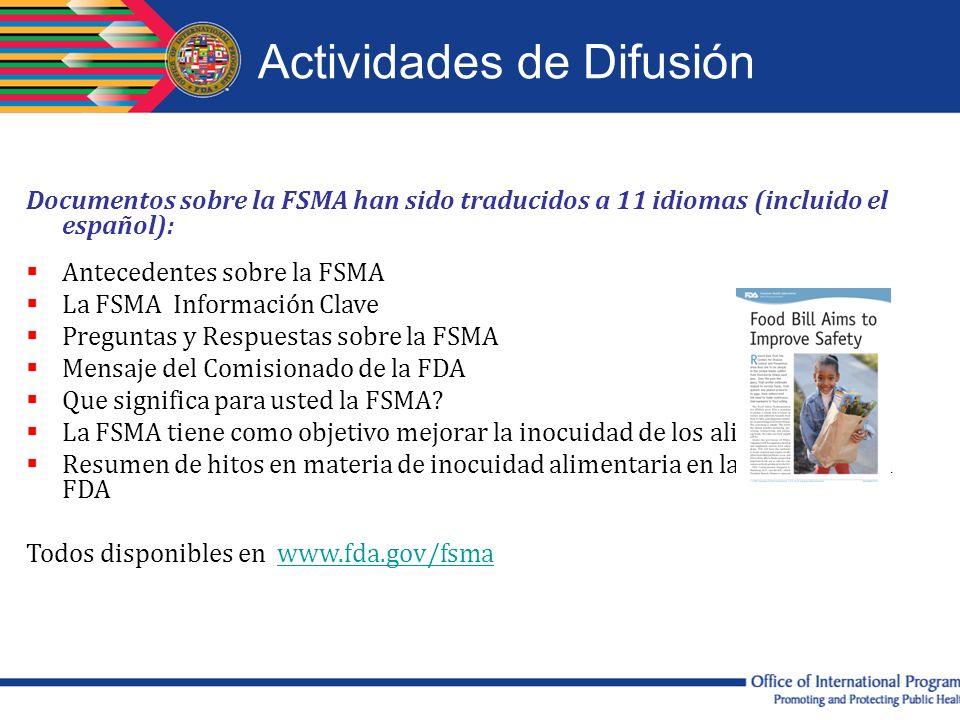 Documentos sobre la FSMA han sido traducidos a 11 idiomas (incluido el español): Antecedentes sobre la FSMA La FSMA Información Clave Preguntas y Resp